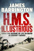 H.M.S. Illustrious - James Barrington