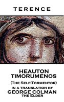 Heauton Timorumenos (The Self-Tormentor) - Terence