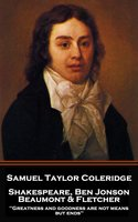 Shakespeare, Ben Jonson, Beaumont & Fletcher - Samuel Taylor Coleridge