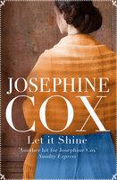 Let It Shine - Josephine Cox