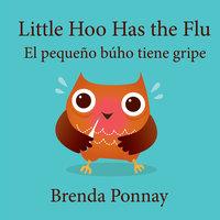 Little Hoo has the Flu / El pequeño búho tiene gripe - Brenda Ponnay