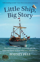 Little Ship, Big Story - Rodney Pell