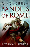 Bandits of Rome - Alex Gough