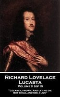 Lucasta - Volume II - Richard Lovelace