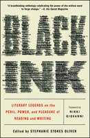 Black Ink: Literary Legends on the Peril, Power, and Pleasure of Reading and Writing - Stephanie Stokes Oliver