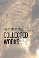 Collected Works: Volume 5 - Edgar Allan Poe