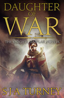 Daughter of War - S.J.A. Turney