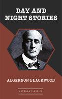 Day and Night Stories - Algernon Blackwood