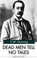 Dead Men Tell No Tales - E.W. Hornung