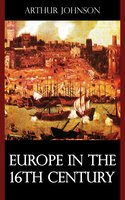 Europe in the 16th Century - Arthur Johnson