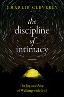The Discipline of Intimacy - Charlie Cleverly