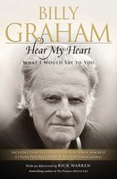Hear My Heart: What I Would Say to You - Billy Graham