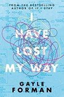 I Have Lost My Way - Gayle Forman