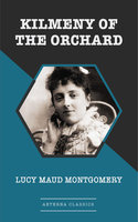 Kilmeny of the Orchard - Lucy Maud Montgomery