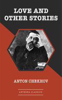 Love and Other Stories - Anton Chekhov