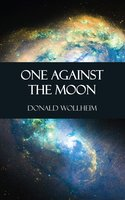 One Against the Moon - Donald Wollheim