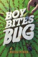 Boy Bites Bug - Rebecca Petruck