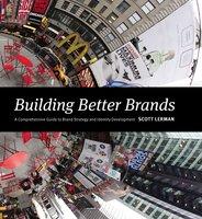 Building Better Brands - Scott Lerman