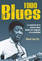 Todo blues - Manuel López Poy
