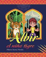 Albir, el niño tigre - Alberto Sesma Mendía