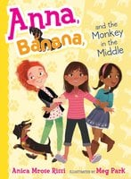 Anna, Banana, and the Monkey in the Middle - Anica Mrose Rissi