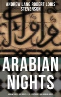 Arabian Nights: Andrew Lang's 1001 Nights & R. L. Stevenson's New Arabian Nights - Robert Louis Stevenson, Andrew Lang