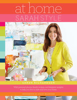 At Home: Sarah Style - Sarah Richardson