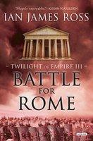 Battle For Rome - Ian James Ross