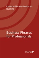 Business Phrases for Professionals - Karin Ioannou-Naoum-Wokoun, Martin Helmuth Ruelling
