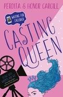 Casting Queen - Perdita Cargill, Honor Cargill