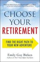 Choose Your Retirement - Emily Guy Birken