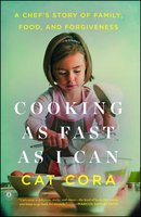 Cooking as Fast as I Can: A Chef's Story of Family, Food, and Forgiveness - Cat Cora