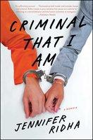 Criminal That I Am - Jennifer Ridha