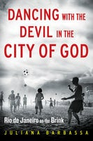 Dancing with the Devil in the City of God - Juliana Barbassa