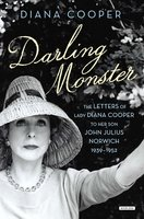 Darling Monster: The Letters of Lady Diana Cooper to Son John Julius Norwich, 1939-1952 - Diana Cooper