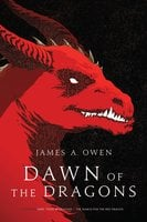 Dawn of the Dragons - James A. Owen