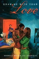 Draw Me with Your Love - Shonell Bacon, J. Daniels