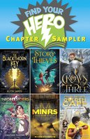 Find Your Hero Chapter Sampler - Jonathan Maberry, Kevin Sands, James Riley, J.D. Rinehart, Kevin Sylvester, Robert Venditti