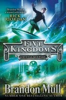 Five Kingdoms: Crystal Keepers - Brandon Mull