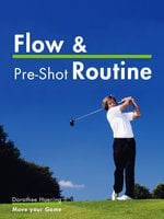 Flow & Pre-Shot Routine: Golf Tips - Dorothee Haering