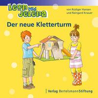 Leon und Jelena: Der neue Kletterturm - Rüdiger Hansen, Raingard Knauer