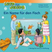 Leon und Jelena: Ein Name für den Fisch - Rüdiger Hansen, Raingard Knauer