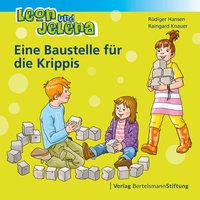 Leon und Jelena: Eine Baustelle für die Krippis - Rüdiger Hansen, Raingard Knauer