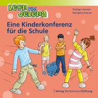 Leon und Jelena: Eine Kinderkonferenz für die Schule - Rüdiger Hansen, Raingard Knauer