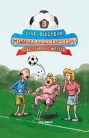 Die Fußballmannschaft: Eine schroffe Mutter - Lise Bidstrup