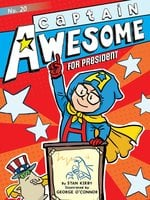 Captain Awesome for President - Stan Kirby