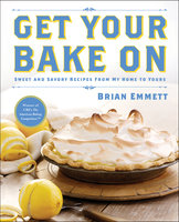 Get Your Bake On - Brian Emmett
