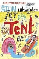 Stijn, uitvinder zet een tent op - René van der Velde