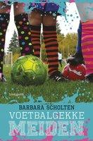 Voetbalgekke meiden - Barbara Scholten