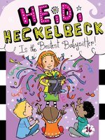 Heidi Heckelbeck Is the Bestest Babysitter! - Wanda Coven